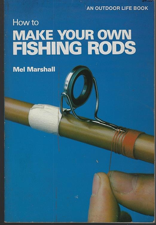 Image for HOW TO MAKE YOUR OWN FISHING RODS
