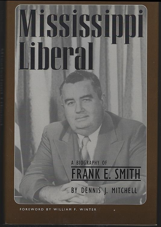 Image for MISSISSIPPI LIBERAL A Biography of Frank E. Smith