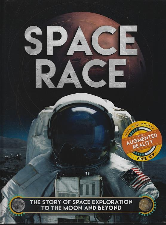 Image for SPACE RACE The Story of Space Exploration to the Moon and Beyond. with FREE Augmented Reality App