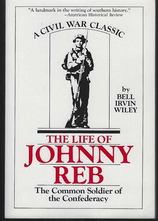 Image for LIFE OF JOHNNY REB The Common Soldier of the Confederacy