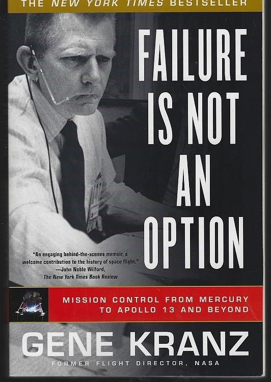 Image for FAILURE IS NOT AN OPTION Mission Control from Mercury to Apollo 13 and Beyond