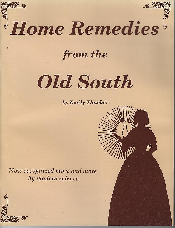 Image for HOME REMEDIES FROM THE OLD SOUTH Now Recognized More and More by Modern Science