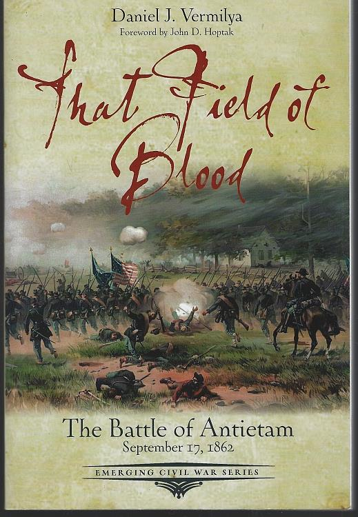 Image for THAT FIELD OF BLOOD The Battle of Antietam, September 17, 1862