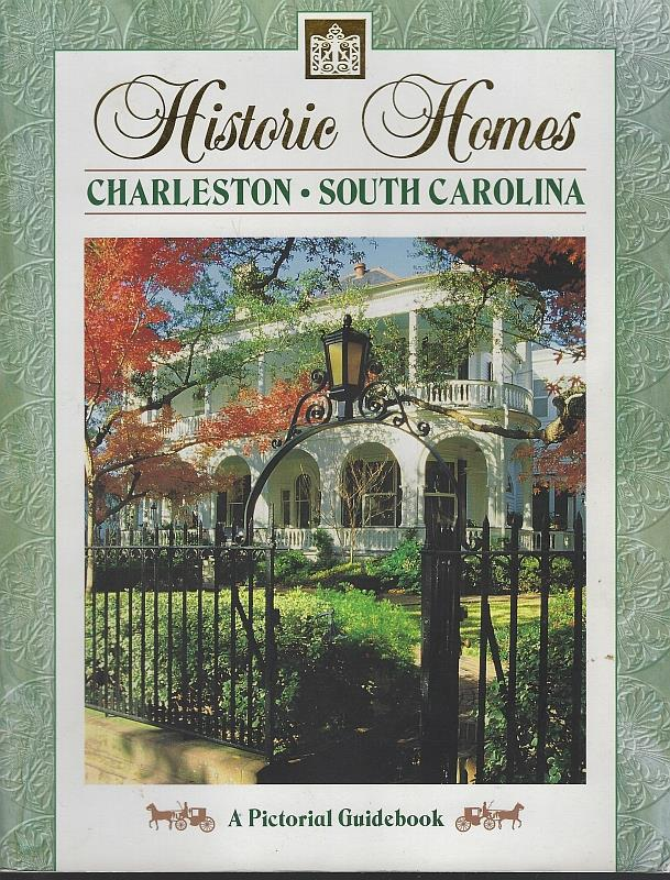 Image for HISTORIC HOMES: CHARLESTON SOUTH CAROLINA A Pictorial Guidebook