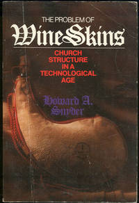 Image for PROBLEM OF WINE SKINS Church Structure in a Technological Age