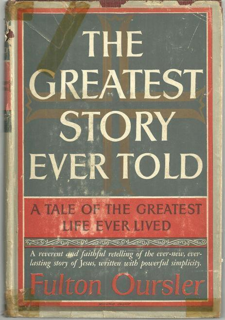 Image for GREATEST STORY EVER TOLD A Tale of the Greatest Life Ever Lived