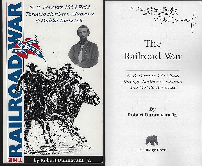 Image for RAILROAD WAR N. B. Forrest's 1864 Raid through Northern Alabama and Middle Tennessee
