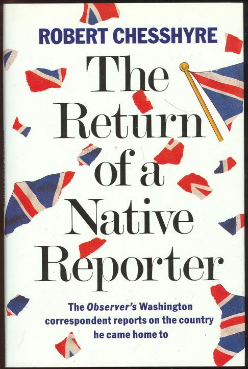 Image for RETURN OF A NATIVE REPORTER The Observer's Washington Correspondent Reports on the Country He Came Home To