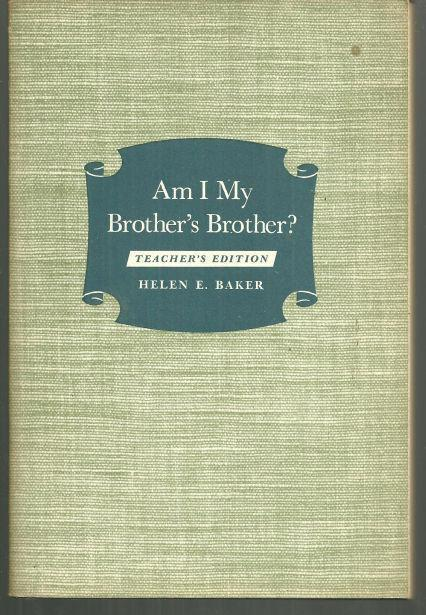 Image for AM I MY BROTHER'S BROTHER A Course for Older Young People and Adults Teacher's Editon