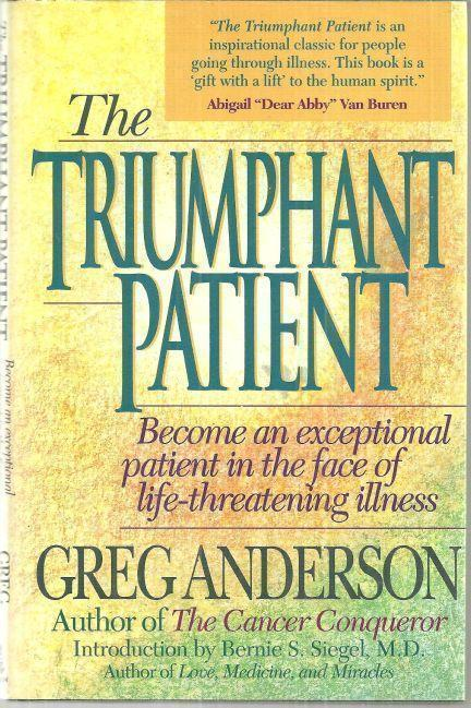 Image for TRIUMPHANT PATIENT Become an Exceptional Patient in the Face of Life-Threatening Illness