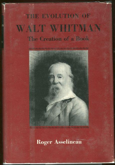 Image for EVOLUTION OF WALT WHITMAN The Creation of a Book