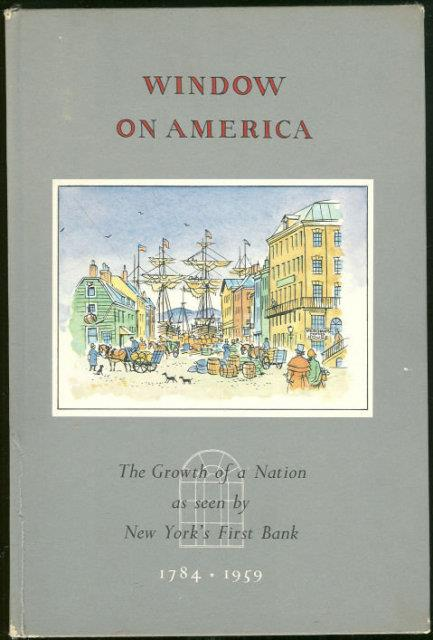 Image for WINDOW ON AMERICA The Growth of a Nation As Seen by New York's First Bank