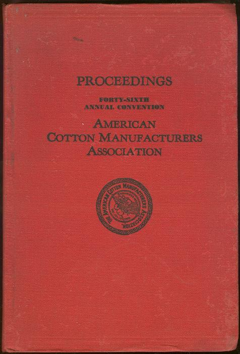 Image for PROCEEDINGS OF THE FORTY-SIXTH ANNUAL CONVENTION AMERICAN COTTON MANUFACTURERS ASSOCIATION