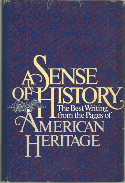 Image for SENSE OF HISTORY The Best Writing from American Heritage