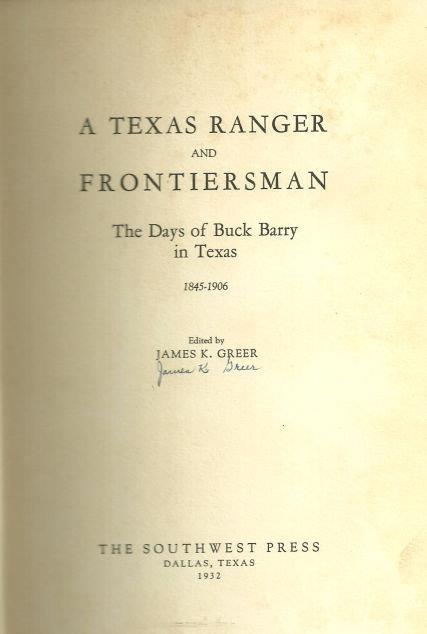 Image for TEXAS RANGER AND FRONTIERSMAN The Days of Buck Barry in Texas 1845-1906