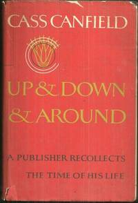 Image for UP AND DOWN AND AROUND A Publisher Recollects the Time of His Life