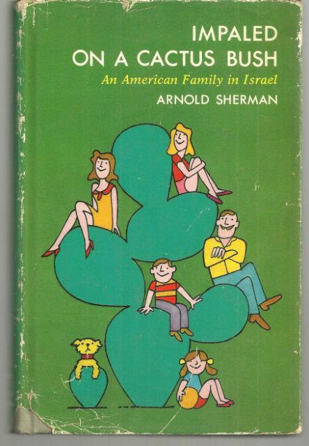 Image for IMPALED ON A CACTUS BUSH An American Family in Israel