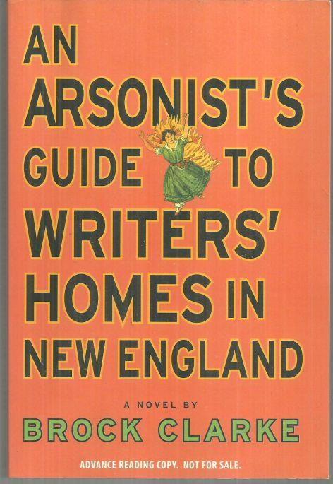 Image for AN ARSONIST'S GUIDE TO WRITERS' HOMES IN NEW ENGLAND