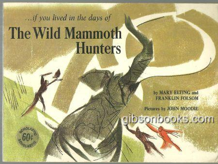 Image for IF YOU LIVED IN THE DAYS OF THE WILD MAMMOTH HUNTERS