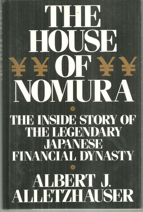 Image for HOUSE OF NOMURA The Inside Story of the Legendary Japanese Financial Dynasty