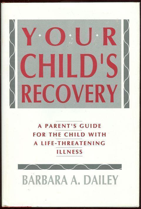 Image for YOUR CHILD'S RECOVERY A Parent's Guide for the Child with a Life-Threatening Illness