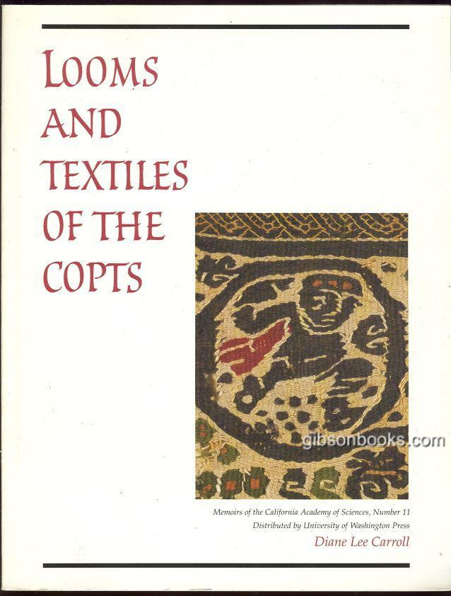 Image for LOOMS AND TEXTILES OF THE COPTS First Millennium Egyptian Textiles in the Carl Austin Reitz Collection of the California Academy of Science