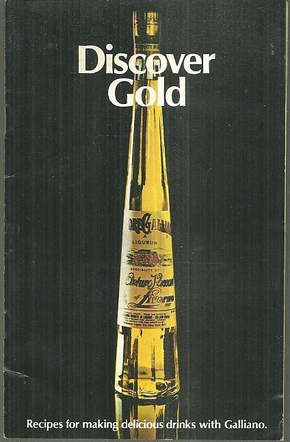 Image for DISCOVER GOLD Recipes for Making Delicious Drinks with Galliano