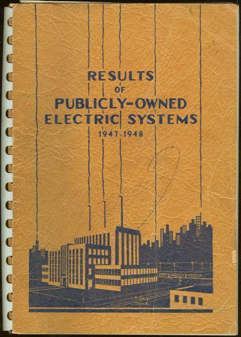 Image for RESULTS OF PUBLICLY-OWNED ELECTRIC SYSTEMS Record of 590 Cities under Public Ownership Rates in Effect 1947-1948