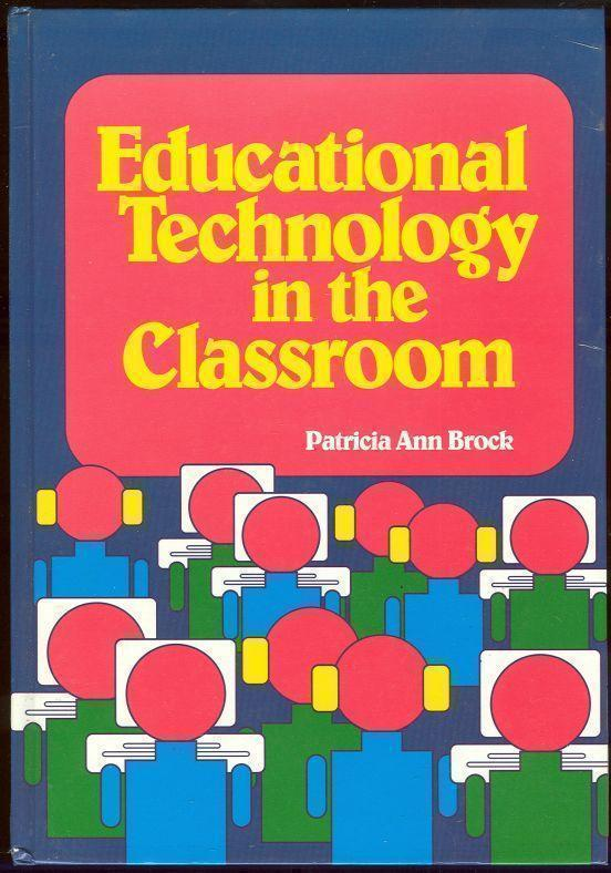 Image for EDUCATIONAL TECHNOLOGY IN THE CLASSROOM