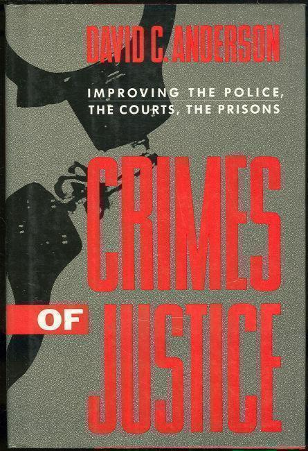 Image for CRIMES OF JUSTICE Improving the Police, the Courts, the Prisons