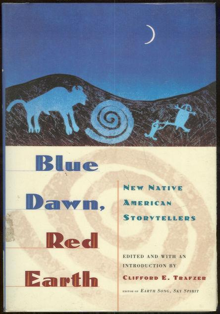 Image for BLUE DAWN, RED EARTH New Native American Storytellers