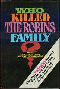 Image for WHO KILLED THE ROBINS FAMILY?  And Where and when and How and why Did They Die?