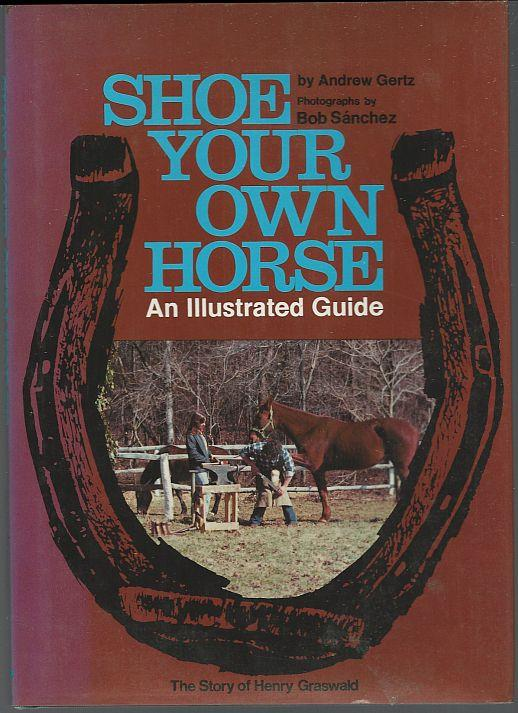 Image for SHOE YOUR OWN HORSE An Illustrated Guide