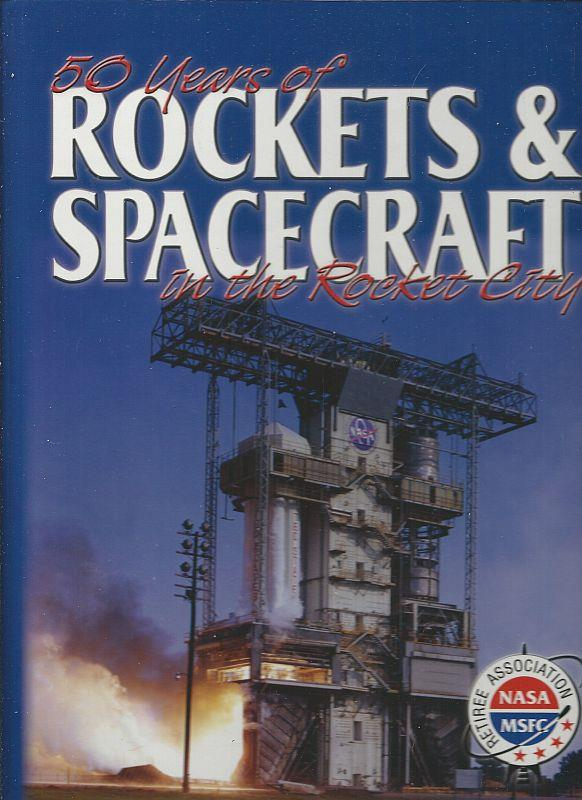 Image for 50 YEARS OF ROCKETS & SPACECRAFT IN THE ROCKET CITY HUNTSVILLE, ALABAMA