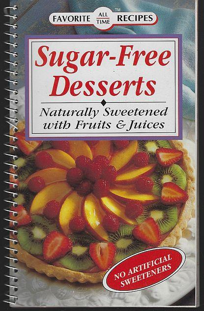 Image for SUGAR FREE DESSERTS Naturally Sweetened with Fruits and Juices. No Artificial Sweetners