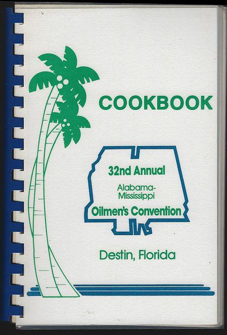 Image for COOKBOOK 32nd Annual Alabama-Missiccippi Oilmen's Convention, Destin, Florida